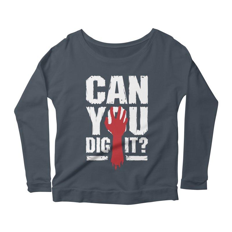 Can You Dig It? Funny Zombie Halloween Women's Scoop Neck Longsleeve T-Shirt by Grandio Design Artist Shop