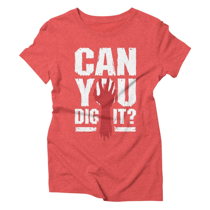 Can You Dig It? Funny Zombie Halloween Women's Triblend T-Shirt by Grandio Design Artist Shop