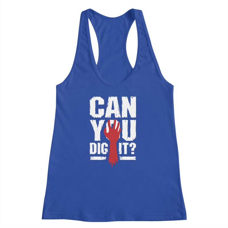 Can You Dig It? Funny Zombie Halloween Women's Racerback Tank by Grandio Design Artist Shop