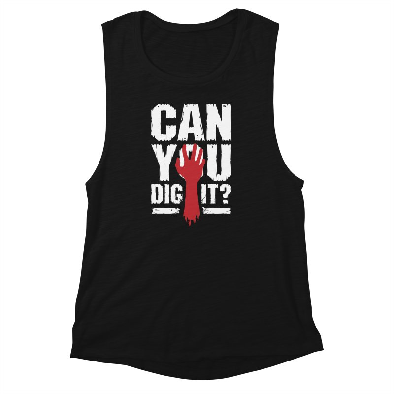 Can You Dig It? Funny Zombie Halloween Women's Muscle Tank by Grandio Design Artist Shop