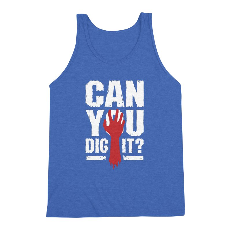 Can You Dig It? Funny Zombie Halloween Men's Triblend Tank by Grandio Design Artist Shop