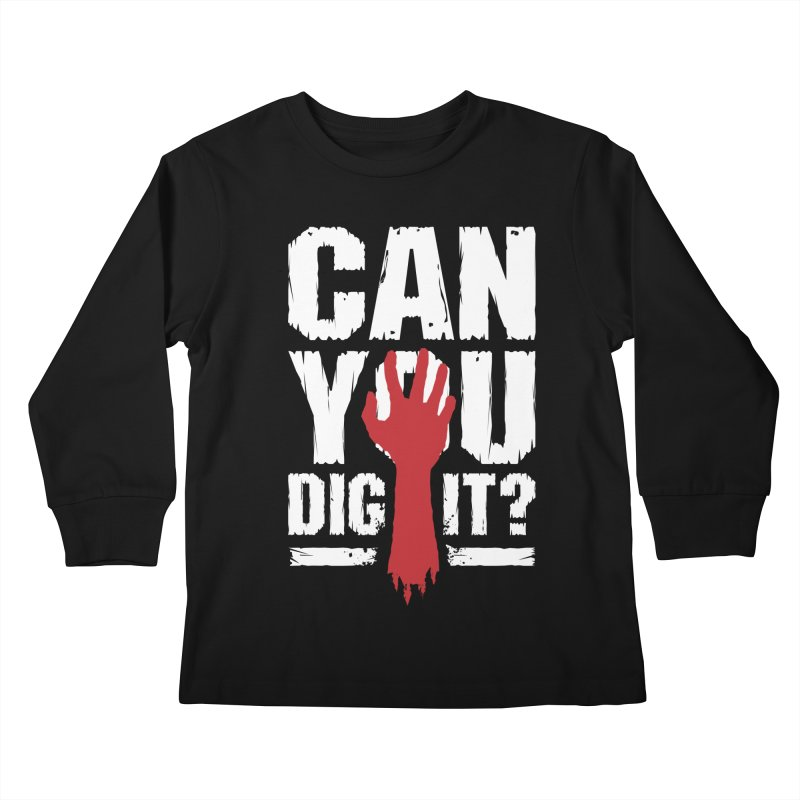 Can You Dig It? Funny Zombie Halloween Kids Longsleeve T-Shirt by Grandio Design Artist Shop