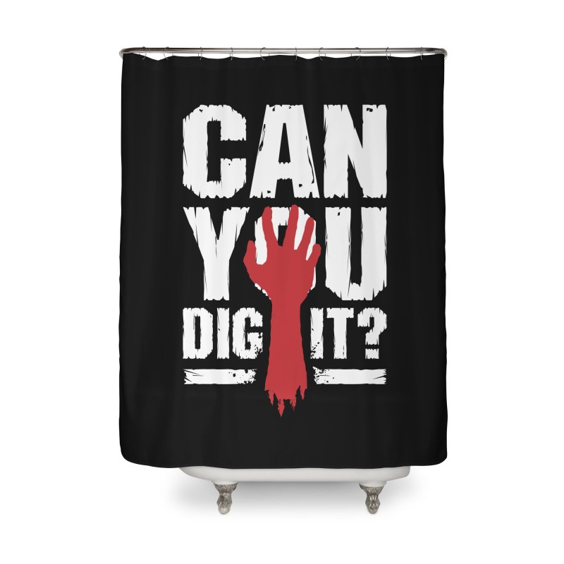 Can You Dig It? Funny Zombie Halloween Home Shower Curtain by Grandio Design Artist Shop