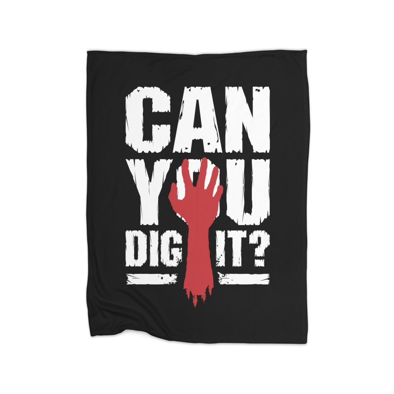 Can You Dig It? Funny Zombie Halloween Home Blanket by Grandio Design Artist Shop