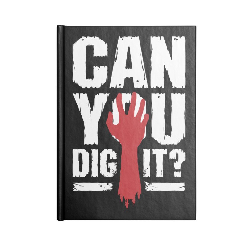 Can You Dig It? Funny Zombie Halloween Accessories Notebook by Grandio Design Artist Shop