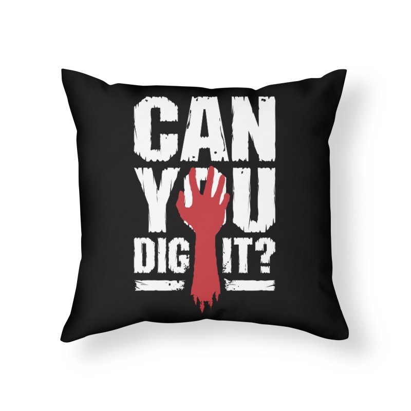 Can You Dig It? Funny Zombie Halloween Home Throw Pillow by Grandio Design Artist Shop