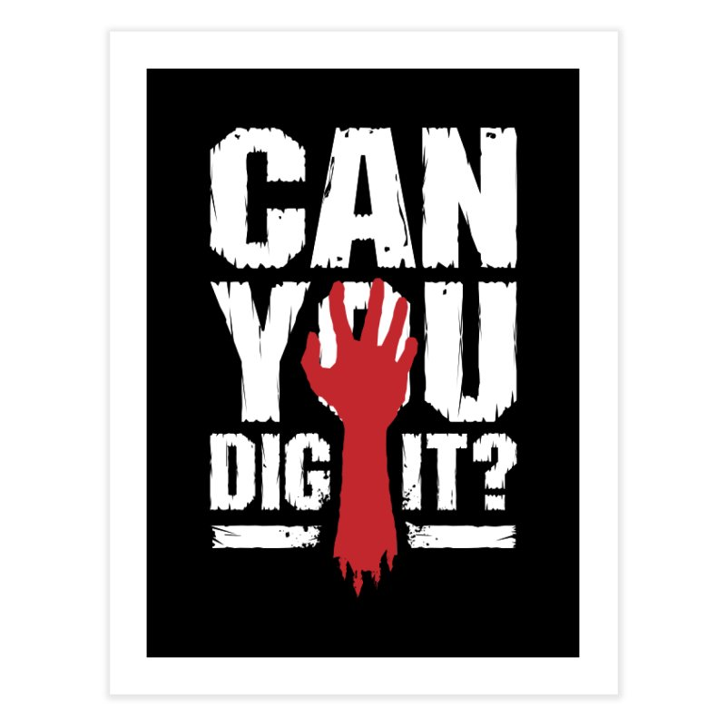 Can You Dig It? Funny Zombie Halloween Home Fine Art Print by Grandio Design Artist Shop