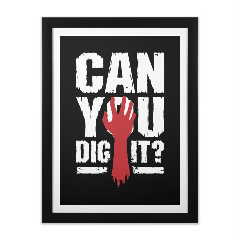 Can You Dig It? Funny Zombie Halloween Home Framed Fine Art Print by Grandio Design Artist Shop