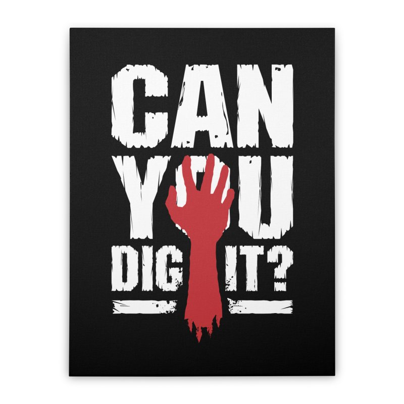 Can You Dig It? Funny Zombie Halloween Home Stretched Canvas by Grandio Design Artist Shop