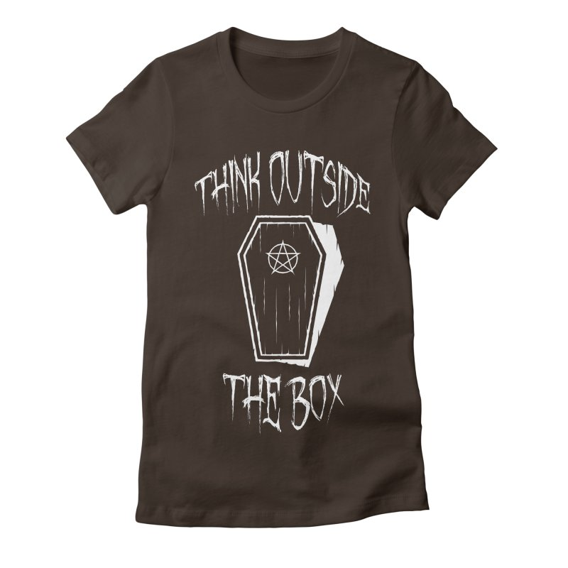 Think Outside The Box Goth Coffin Humour Women's Fitted T-Shirt by Grandio Design Artist Shop