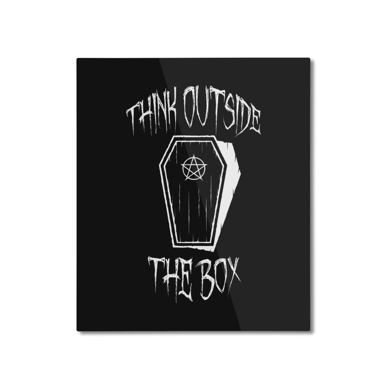 Think Outside The Box Goth Coffin Humour Home Mounted Aluminum Print by Grandio Design Artist Shop