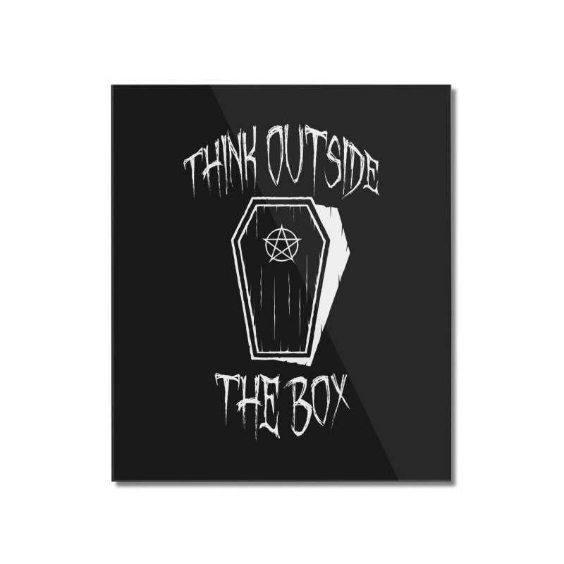 Think Outside The Box Goth Coffin Humour Home Mounted Acrylic Print by Grandio Design Artist Shop