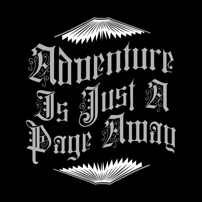 Adventure Is Just A Page Away Men's T-Shirt by Grandio Design Artist Shop