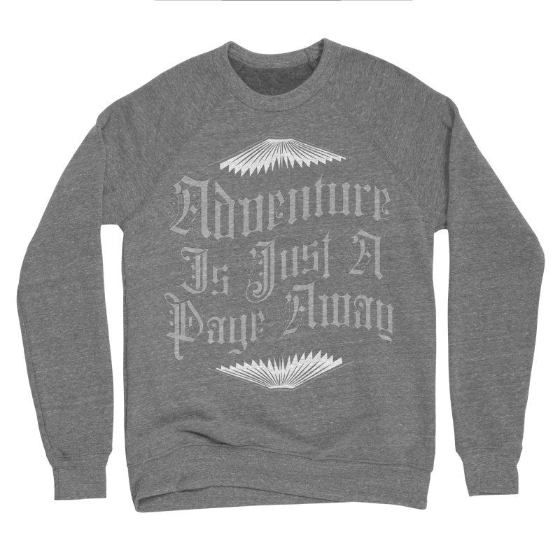 Adventure Is Just A Page Away Women's Sponge Fleece Sweatshirt by Grandio Design Artist Shop