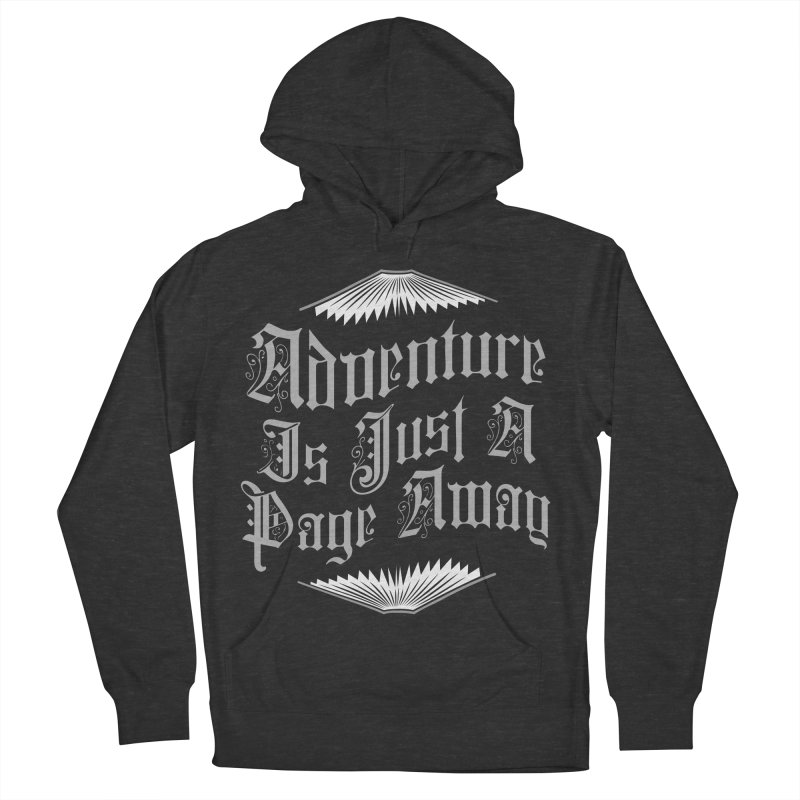 Adventure Is Just A Page Away Men's French Terry Pullover Hoody by Grandio Design Artist Shop