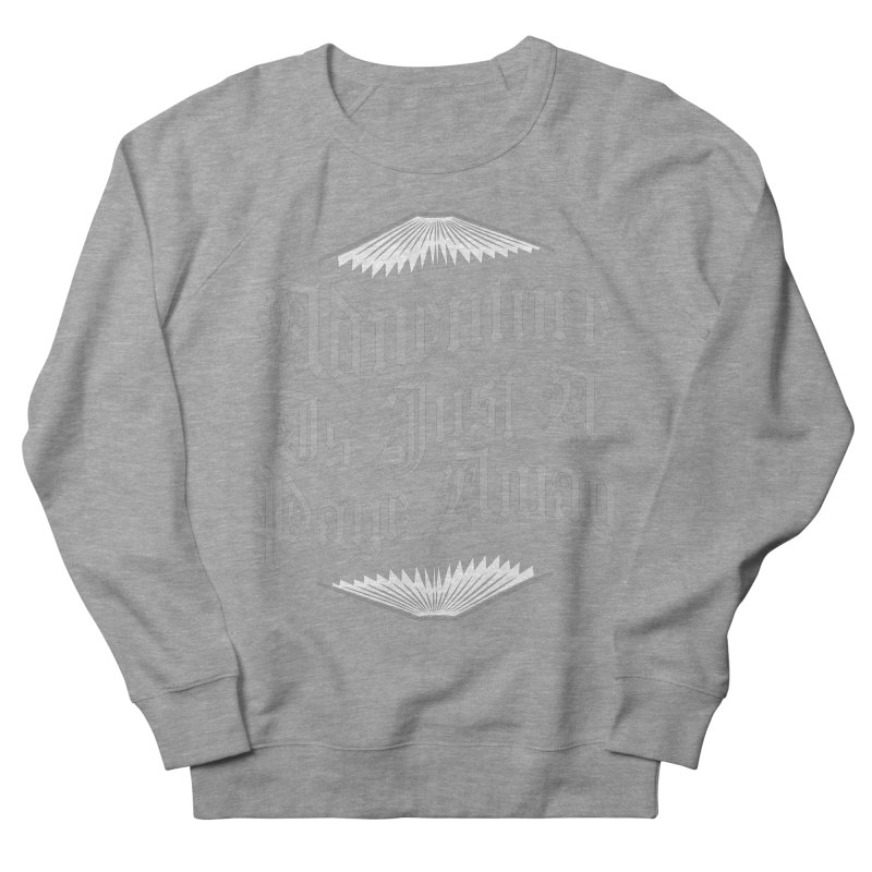 Adventure Is Just A Page Away Men's French Terry Sweatshirt by Grandio Design Artist Shop