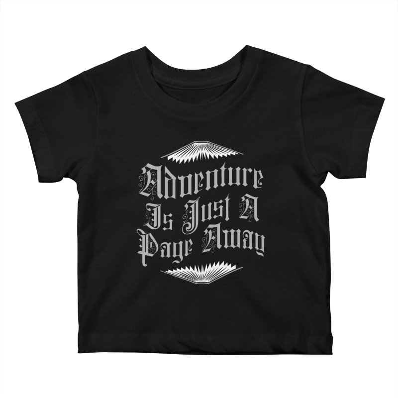 Adventure Is Just A Page Away Kids Baby T-Shirt by Grandio Design Artist Shop