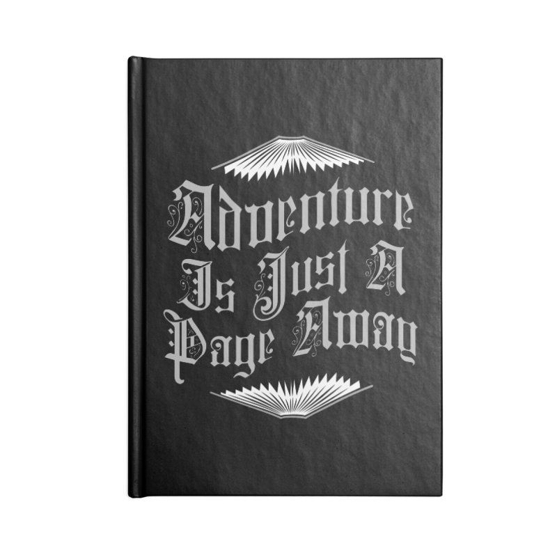 Adventure Is Just A Page Away Accessories Notebook by Grandio Design Artist Shop