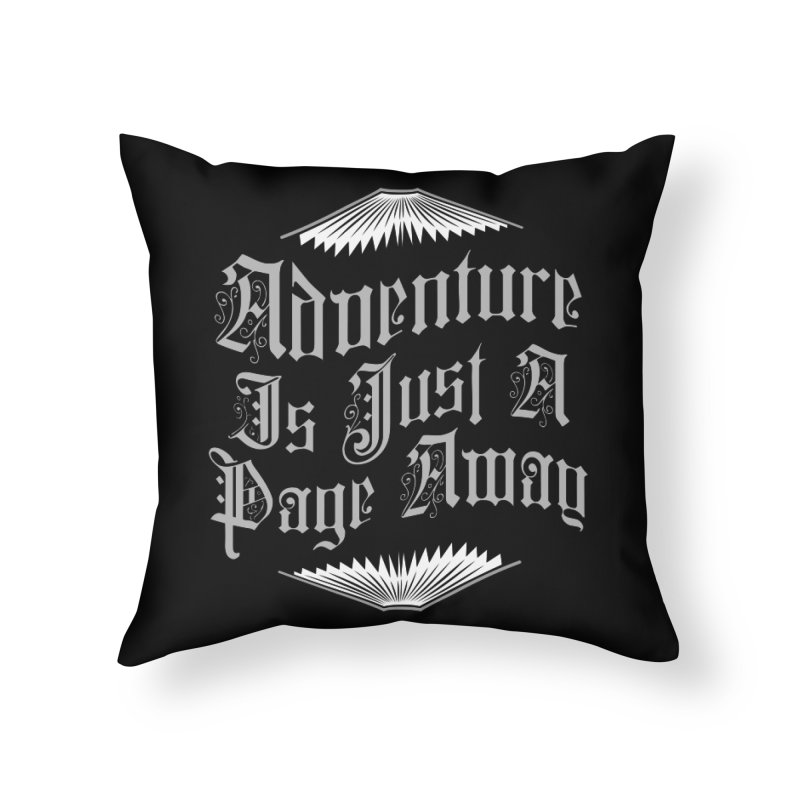 Adventure Is Just A Page Away Home Throw Pillow by Grandio Design Artist Shop