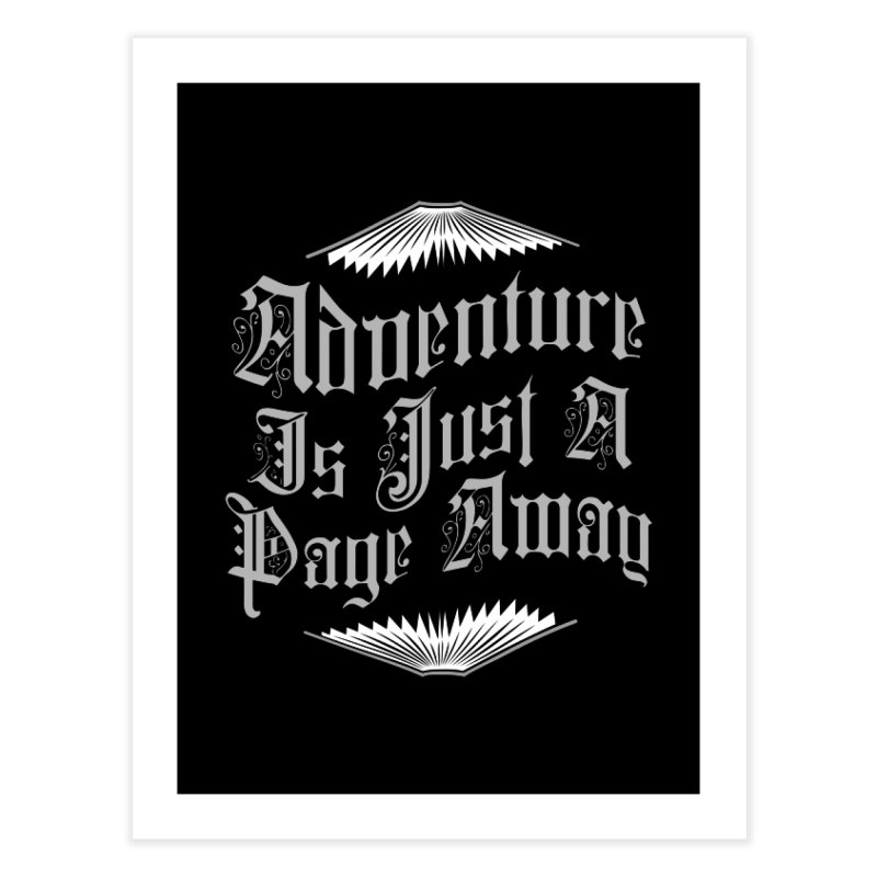 Adventure Is Just A Page Away Home Fine Art Print by Grandio Design Artist Shop