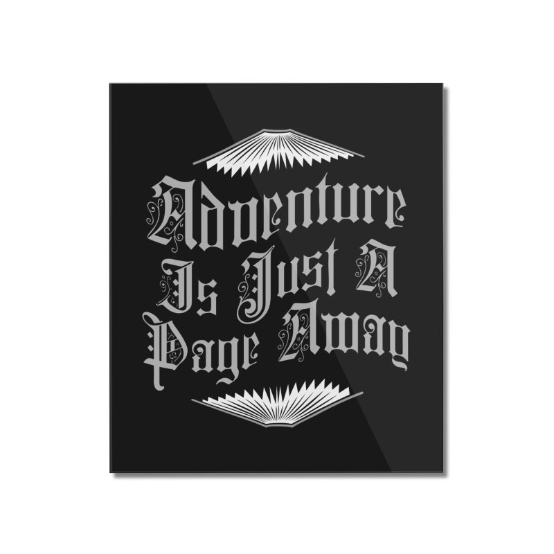 Adventure Is Just A Page Away Home Mounted Acrylic Print by Grandio Design Artist Shop