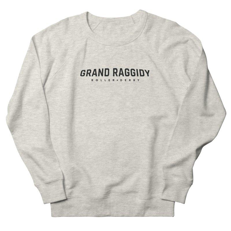 Wordmark Women's French Terry Sweatshirt by Grand Raggidy Roller Derby