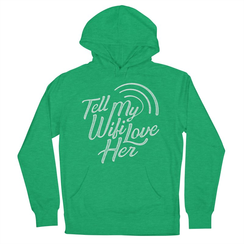 Tell My Wifi Love Her Men's Pullover Hoody by The Artist Shop of graphicdesign79