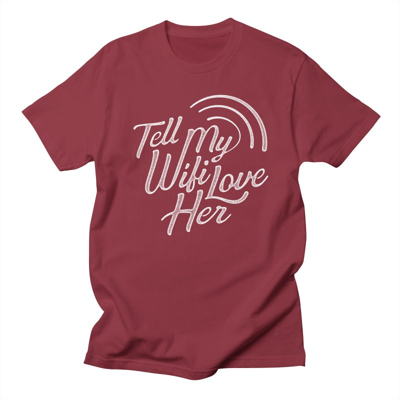 Tell My Wifi Love Her Women's Unisex T-Shirt by The Artist Shop of graphicdesign79