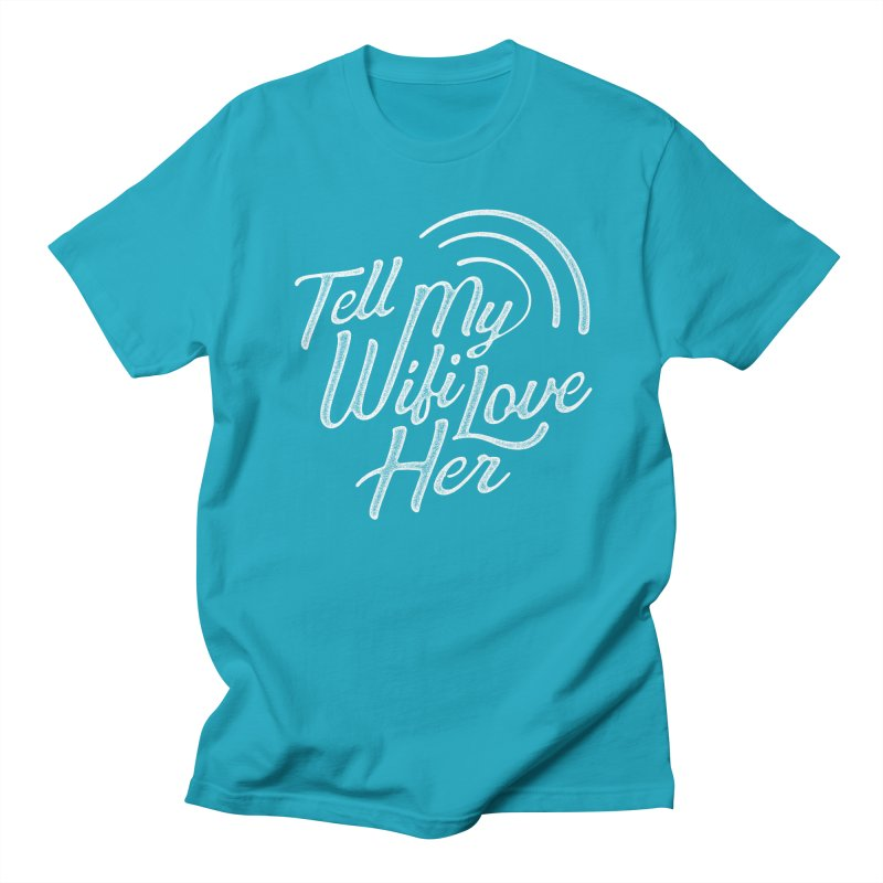 Tell My Wifi Love Her Men's T-shirt by The Artist Shop of graphicdesign79