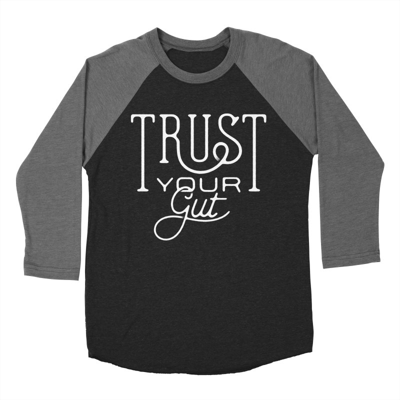 Trust Your Gut Men's Baseball Triblend T-Shirt by The Artist Shop of graphicdesign79