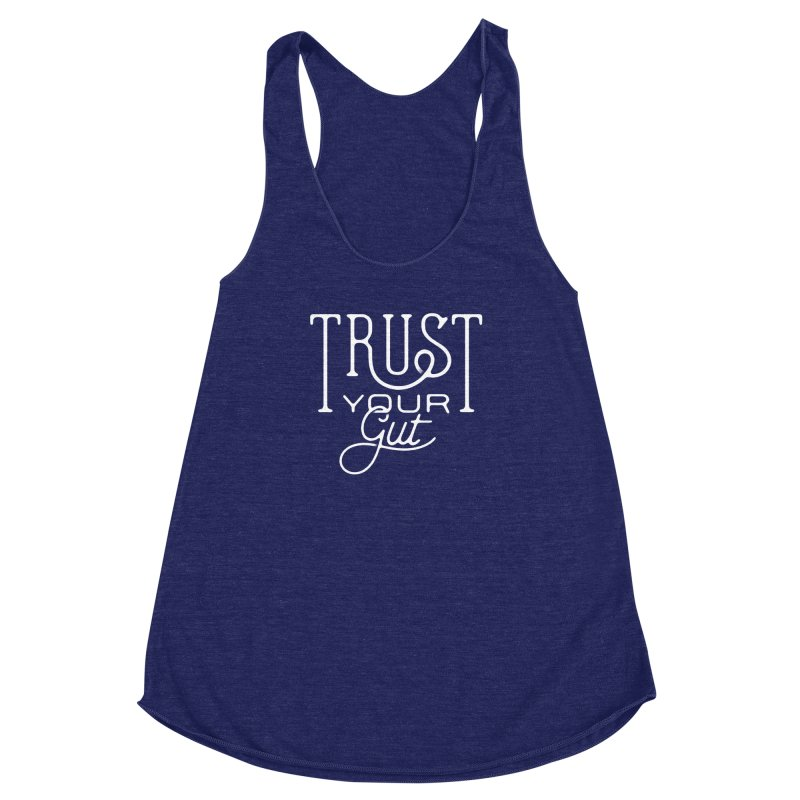Trust Your Gut Women's Racerback Triblend Tank by The Artist Shop of graphicdesign79