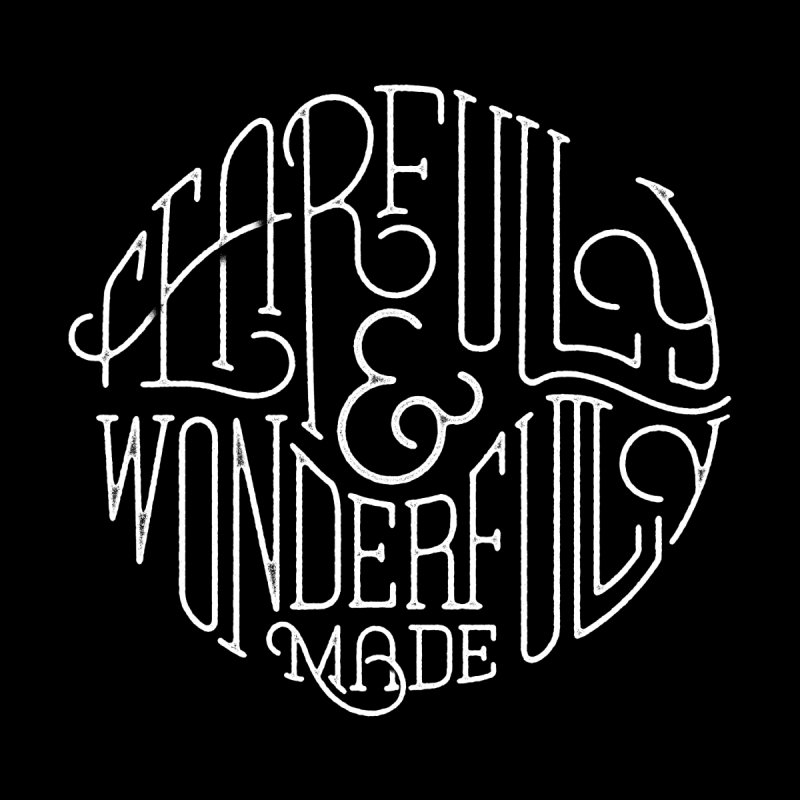 Fearfully & Wonderfully Made by The Artist Shop of graphicdesign79