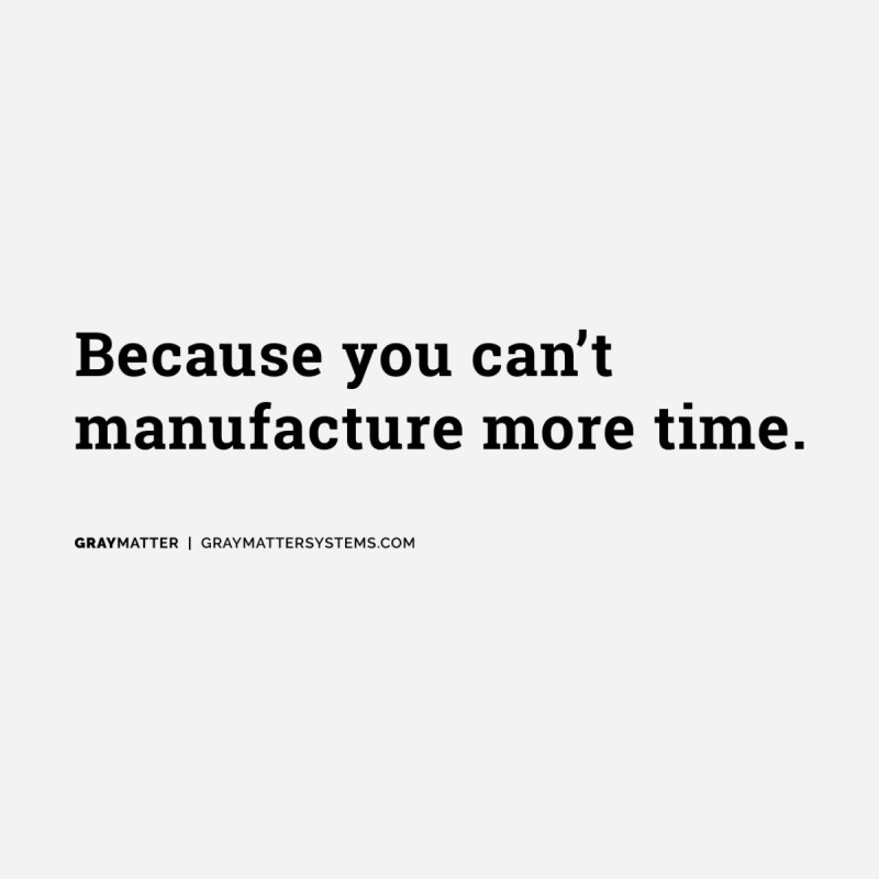 Because You Can't Manufacture More Time Accessories Sticker by graymattermerch's Artist Shop