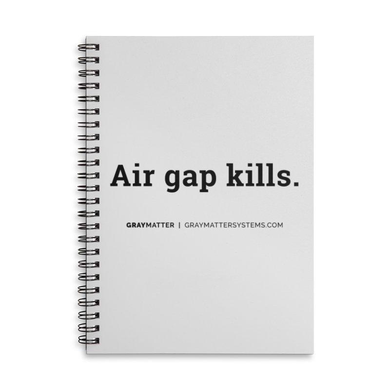 Air gap kills. Accessories Notebook by graymattermerch's Artist Shop