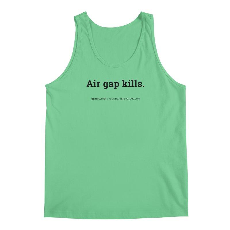 Air gap kills. Men's Tank by graymattermerch's Artist Shop