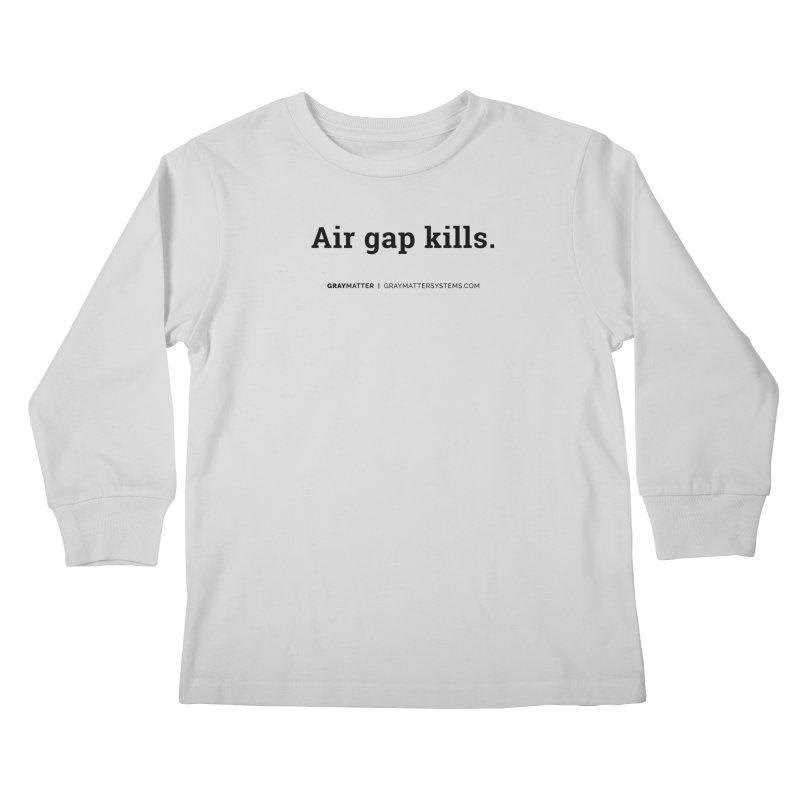 Air gap kills. Kids Longsleeve T-Shirt by graymattermerch's Artist Shop