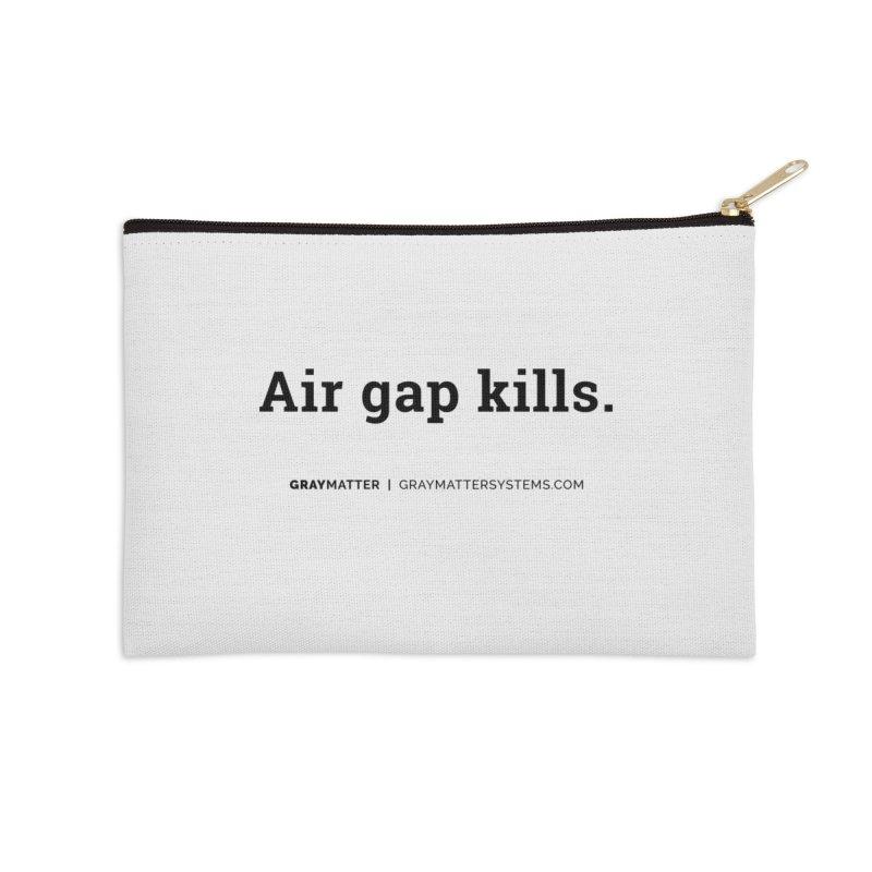 Air gap kills. Accessories Zip Pouch by graymattermerch's Artist Shop