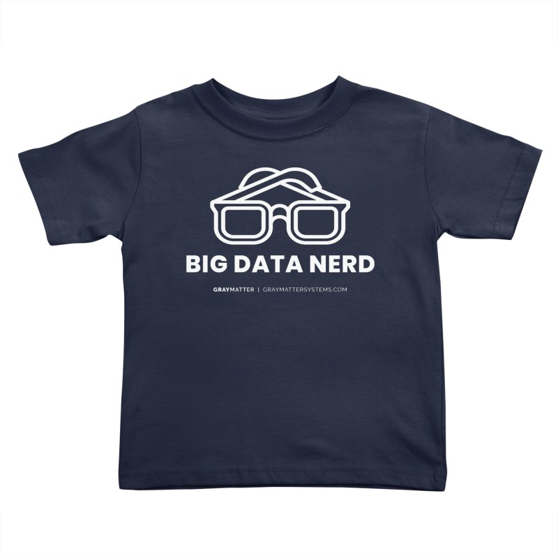 Big Data Nerd Kids Toddler T-Shirt by graymattermerch's Artist Shop