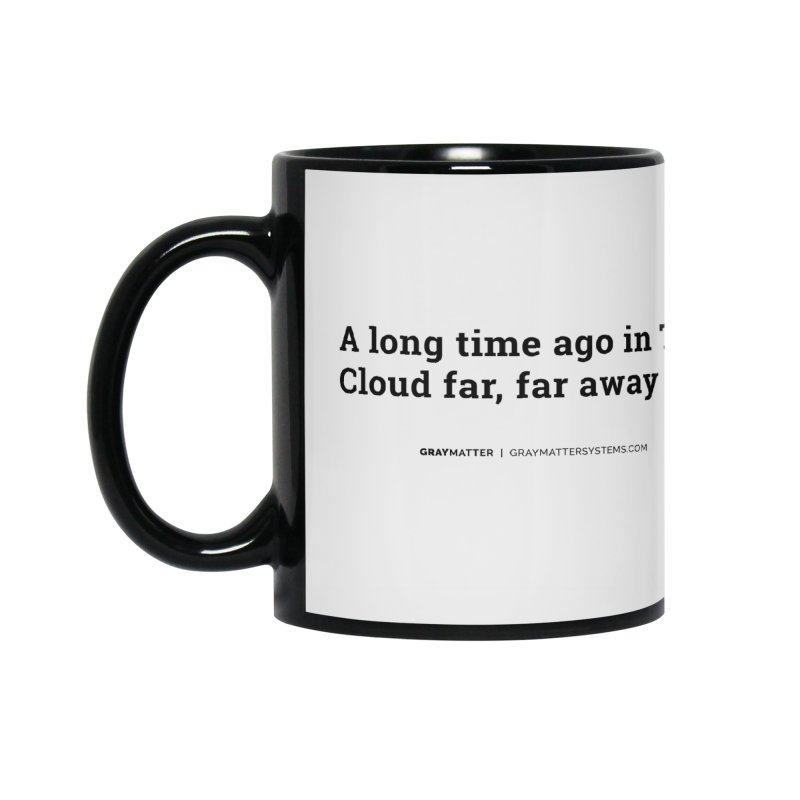 A long time ago in The Cloud far, far away... Accessories Mug by graymattermerch's Artist Shop