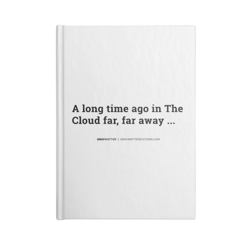 A long time ago in The Cloud far, far away... Accessories Notebook by graymattermerch's Artist Shop