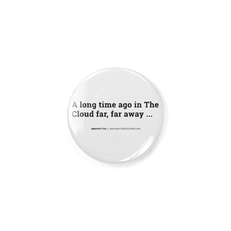 A long time ago in The Cloud far, far away... Accessories Button by graymattermerch's Artist Shop