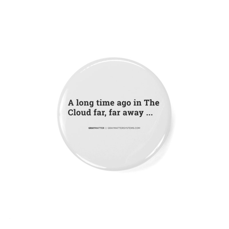 A long time ago in The Cloud far, far away... Accessories Button by graymattermerch's Artist Shop