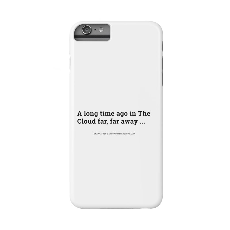 A long time ago in The Cloud far, far away... Accessories Phone Case by graymattermerch's Artist Shop