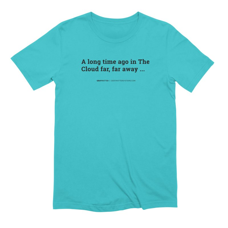 A long time ago in The Cloud far, far away... Men's T-Shirt by graymattermerch's Artist Shop