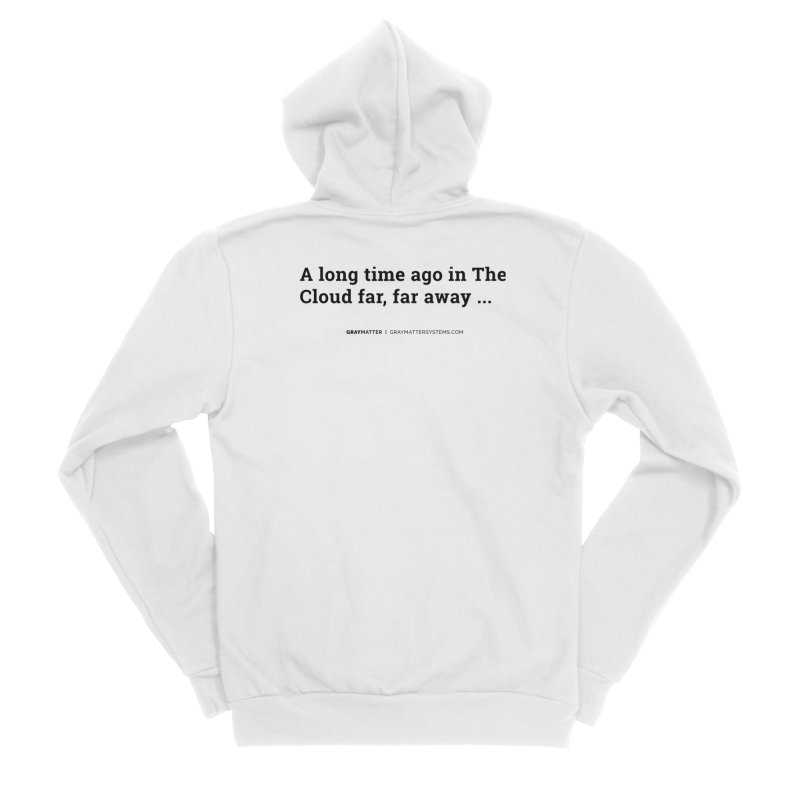 A long time ago in The Cloud far, far away... Women's Zip-Up Hoody by graymattermerch's Artist Shop