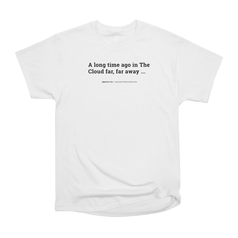A long time ago in The Cloud far, far away... Women's T-Shirt by graymattermerch's Artist Shop