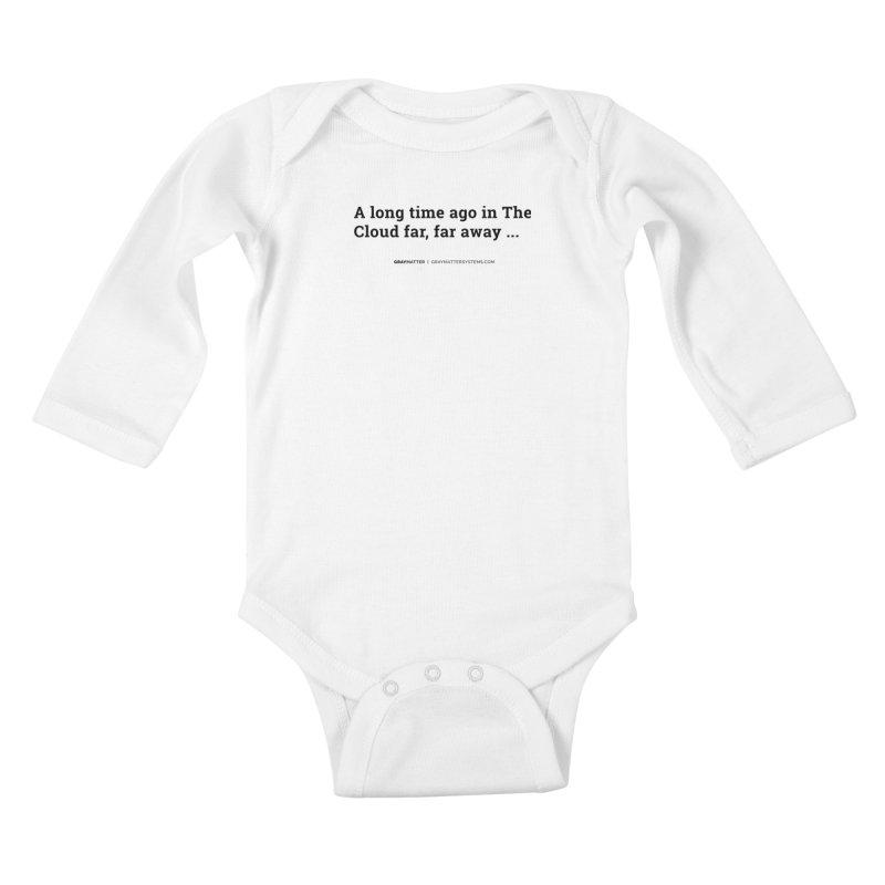 A long time ago in The Cloud far, far away... Kids Baby Longsleeve Bodysuit by graymattermerch's Artist Shop