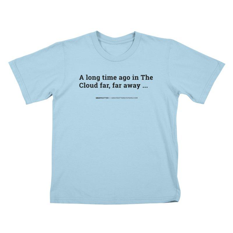 A long time ago in The Cloud far, far away... Kids T-Shirt by graymattermerch's Artist Shop