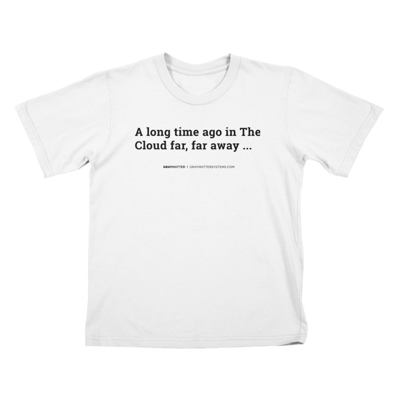 A long time ago in The Cloud far, far away... Kids T-Shirt by graymattermerch's Artist Shop