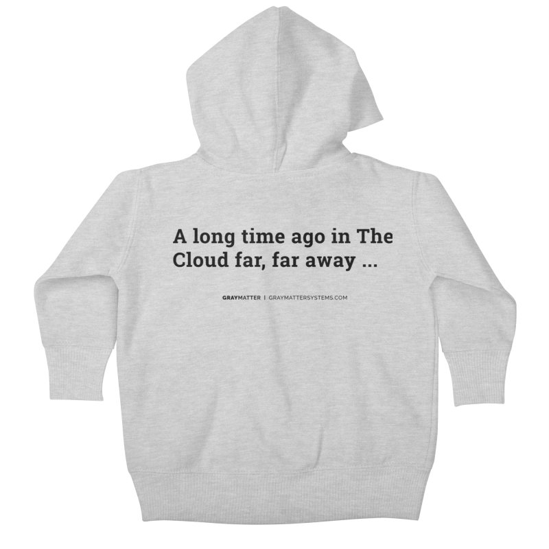 A long time ago in The Cloud far, far away... Kids Baby Zip-Up Hoody by graymattermerch's Artist Shop